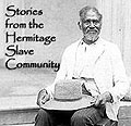 Stories from the Hermitage Slave Community